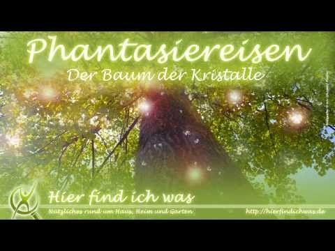 Phantasiereise -- Der Baum der Kristalle von hierfindichwas.de - YouTube