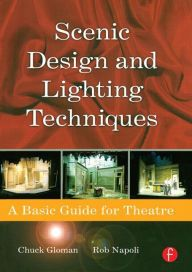Scenic Design And Lighting Techniques A Basic Guide For Theatre By Rob Napoli Download