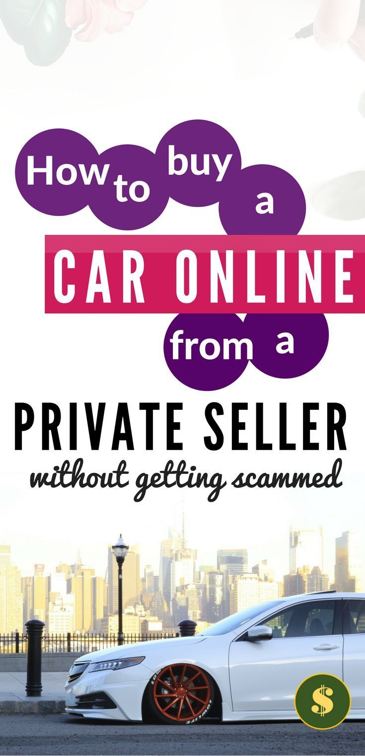 How To Buy A Car Online From A Private Seller Personal Finance