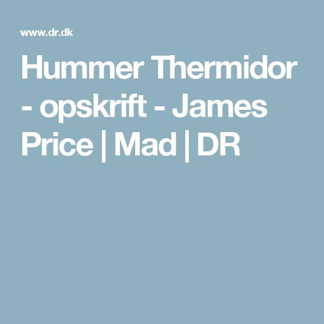 Hummer Thermidor - opskrift - James Price | Mad | DR