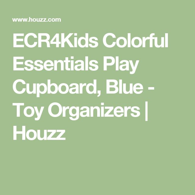 ECR4Kids Colorful Essentials Play Cupboard, Blue - Toy Organizers | Houzz
