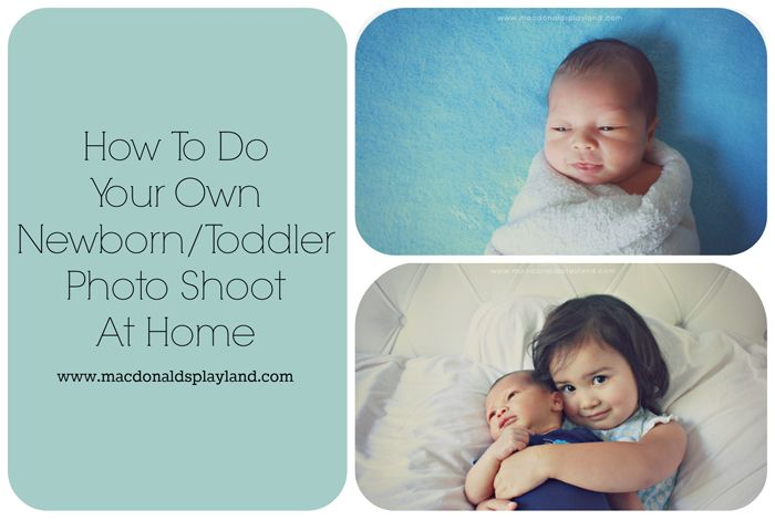 How To Do Your Own Newborn/Toddler Photo Shoot At Home www.macdonaldsplayland.com