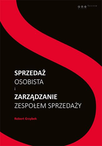 """Książka Roberta Grzybka pt. """"Sprzedaż osobista i zarządzanie zespołem sprzedaży"""".  #onepress #ksiazka #sprzedaz #zarzadzanie #zespol #kompetencje #marketing #komunikacja #rozwoj"""