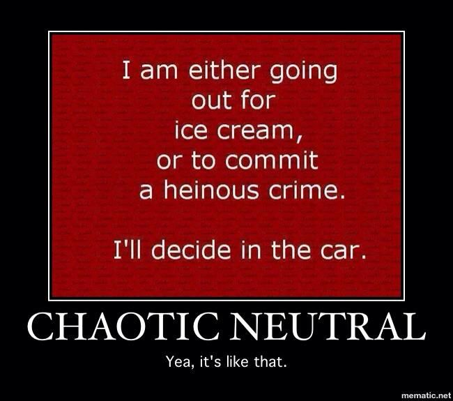 I'd argue Chaotic Evil is more like this, but whatevs.