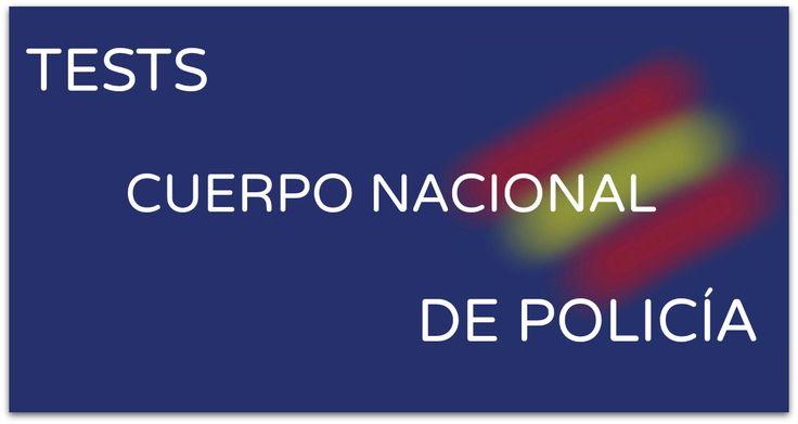 Listado de tests para opositar al Cuerpo Nacional de Policía. #CNP #oposiciones