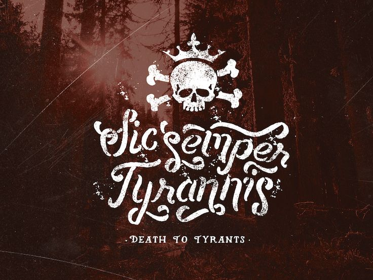 Sic Semper Tyrannis - Death to Tyrants 7 -365