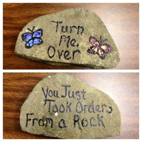 """In the staff room, turn me over.... you just took orders from a rock."" Lol"