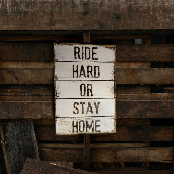Ride Hard Or Stay Home Pallet Style Sign 11 X 17 No. von 904HENRY