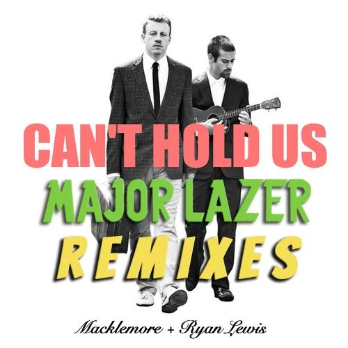 Can't Hold Us Major Lazer Remix