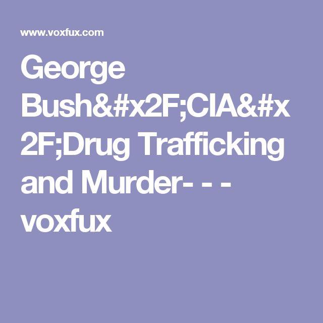 George Bush CIA Drug Trafficking and Murder - voxfux