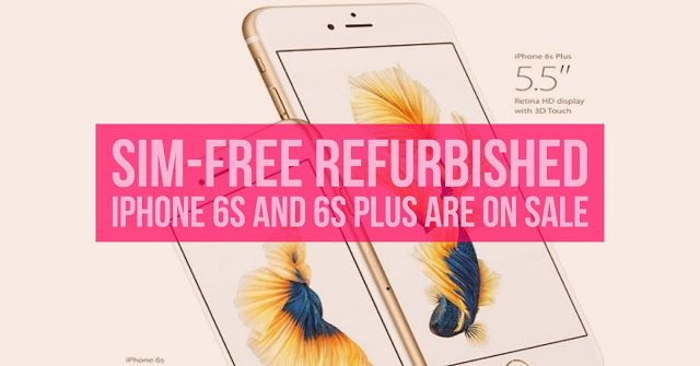 Apple has started selling Sim-Free refurbished iPhone 6s and 6s Plus through its Apple's online sto...