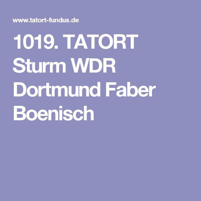 1019. TATORT Sturm WDR Dortmund Faber Boenisch