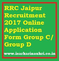 RRC Jaipur Recruitment 2017 Online Application Form Group C/ Group ...