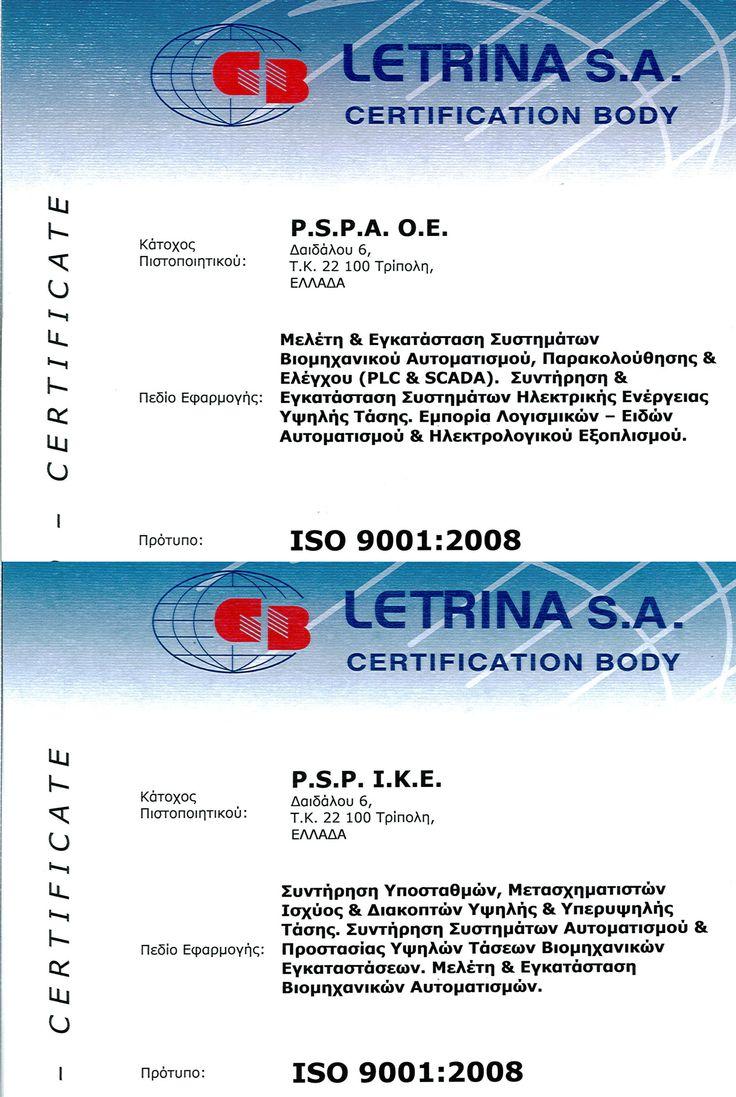 Οι συνεργάτες μας P.S.P.A OE & P.S.P ΙΚΕ πιστοποιήθηκαν με το ISO 9001:2008 για την Δραστηριότητα Μελέτη και Εγκατάσταση Συστημάτων Βιομηχανικού Αυτοματισμού, Παρακολούθησης και Ελέγχου (PLC & SCADA), Συντήρηση και Εγκατάσταση Συστημάτων Ηλεκτρικής Ενέργειας Υψηλής Τάσης. Δείτε παρόμοιες υπηρεσίες στο παρακάτω Link http://goo.gl/1L73RA