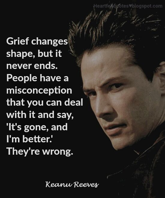 Grief Changes Shapes... But It Never Ends... Keanu Reeves ...