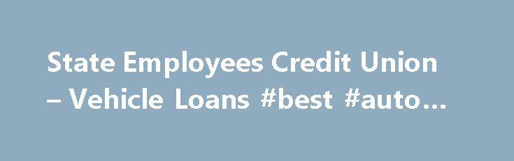 State Employees Credit Union – Vehicle Loans #best #auto #gps http://south-africa.remmont.com/state-employees-credit-union-vehicle-loans-best-auto-gps/  #used auto loans # Vehicle Loans Auto Power Program – For New Used Vehicles Shopping for your next new or used vehicle is as easy as 1-2-3! SECU offers the Auto Power Program, which allows you to shop for your next vehicle at your leisure and make a deal on the spot. This program provides you with a blank pre-approved check, up to a specific…