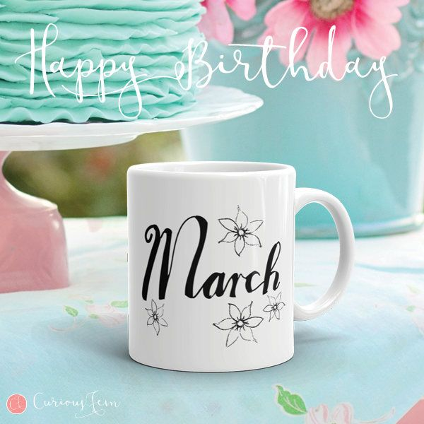 March Birthday Mug – Graphite Sketch Collection – Coffee Mug #coffee #mug #coffeemug #birthday #birthdaygifts #march