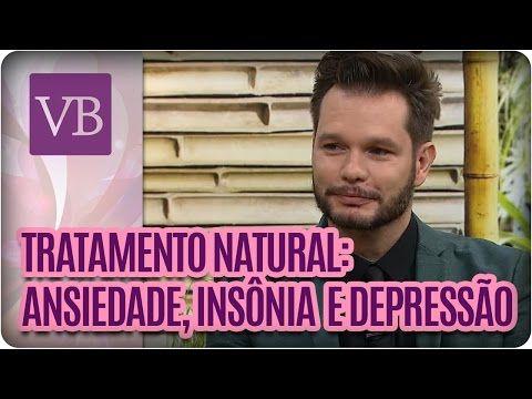 (100) Você Bonita - Tratamento Natural: Ansiedade, insônia e depressão (18/05/16) - YouTube