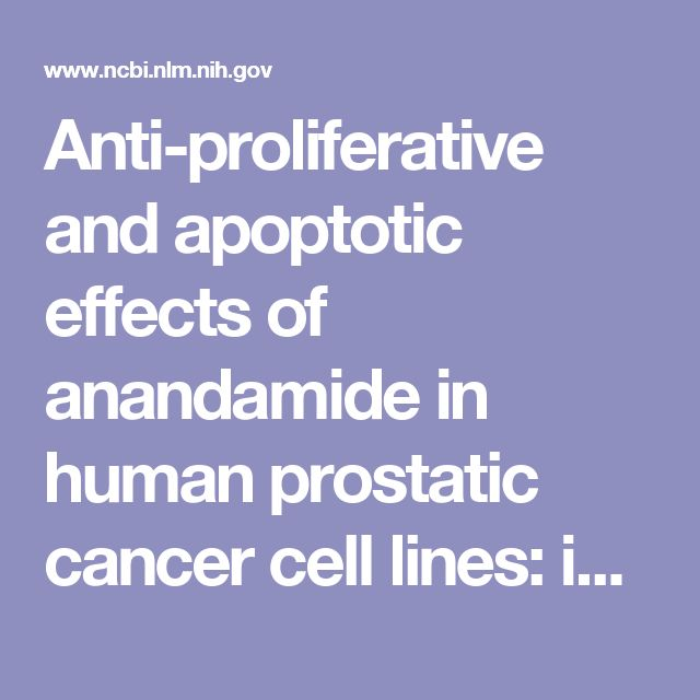Anti-proliferative and apoptotic effects of anandamide in human prostatic cancer cell lines: implication of epidermal growth factor receptor down-r...  - PubMed - NCBI