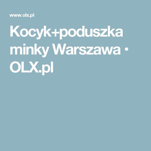 Kocyk+poduszka minky Warszawa  • OLX.pl