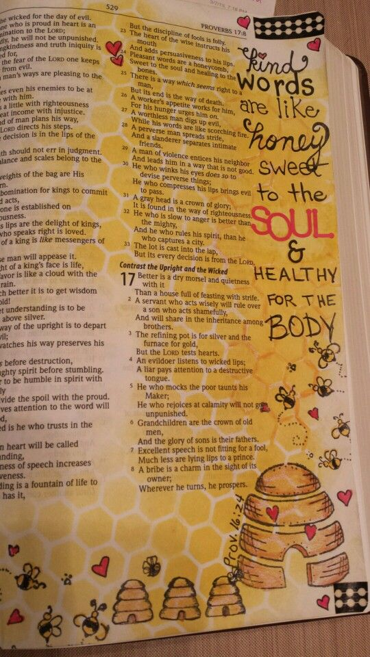 Bible Art Journaling by Cindy Byrne Proverbs 16:24 Kind words are like honey--sweet to the soul and healthy for the body.