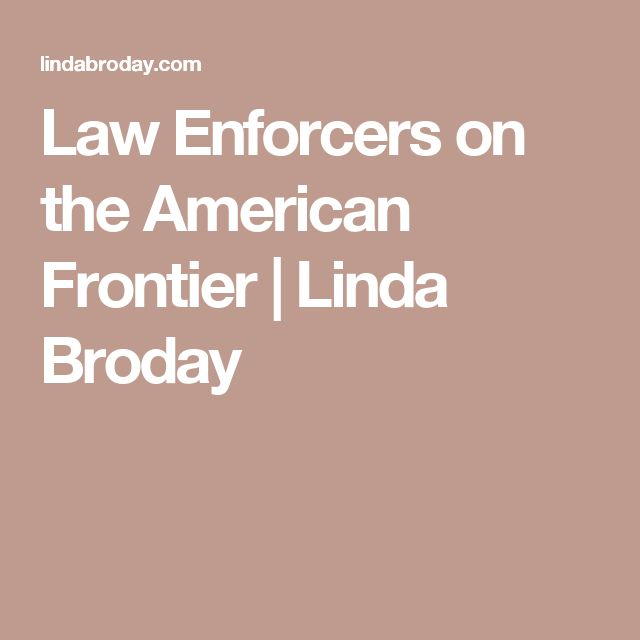 Law Enforcers on the American Frontier | Linda Broday