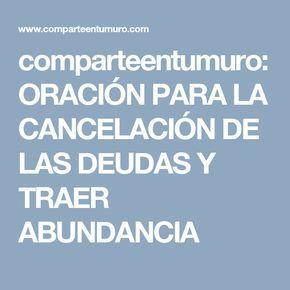 comparteentumuro: ORACIÓN PARA LA CANCELACIÓN DE LAS DEUDAS Y TRAER ABUNDANCIA