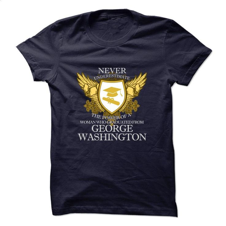 Never Underestimate GEORGE WASHINGTON T Shirts, Hoodies, Sweatshirts - #champion hoodies #personalized sweatshirts. BUY NOW => https://www.sunfrog.com/LifeStyle/Limited-Edition--Never-Underestimate-GEORGE-WASHINGTON-Graduates-Women.html?60505