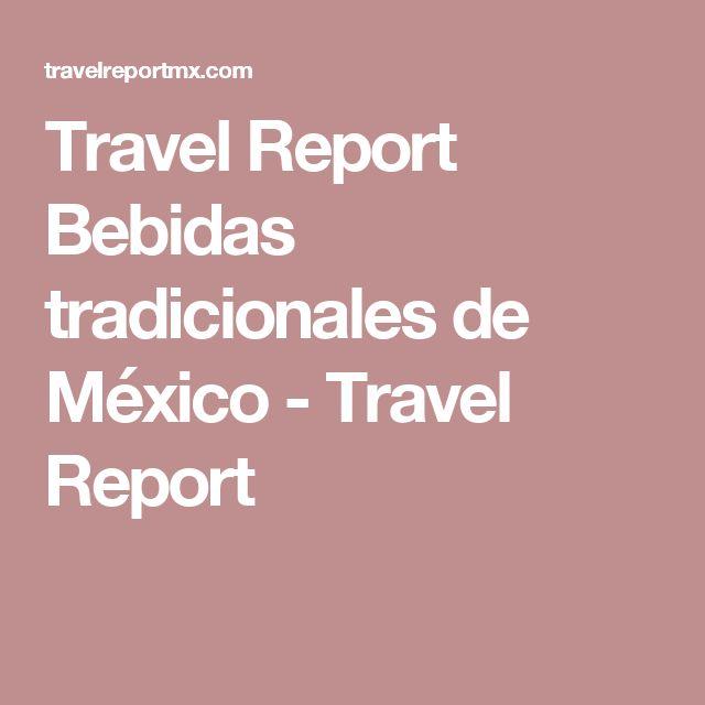 Travel Report Bebidas tradicionales de México - Travel Report