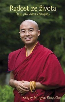 Radost ze života. Štěstí jako vědecká disciplína / Mingyur Yongey