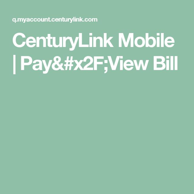 CenturyLink Mobile | Pay/View Bill
