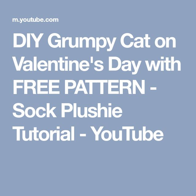 DIY Grumpy Cat on Valentine's Day with FREE PATTERN - Sock Plushie Tutorial - YouTube