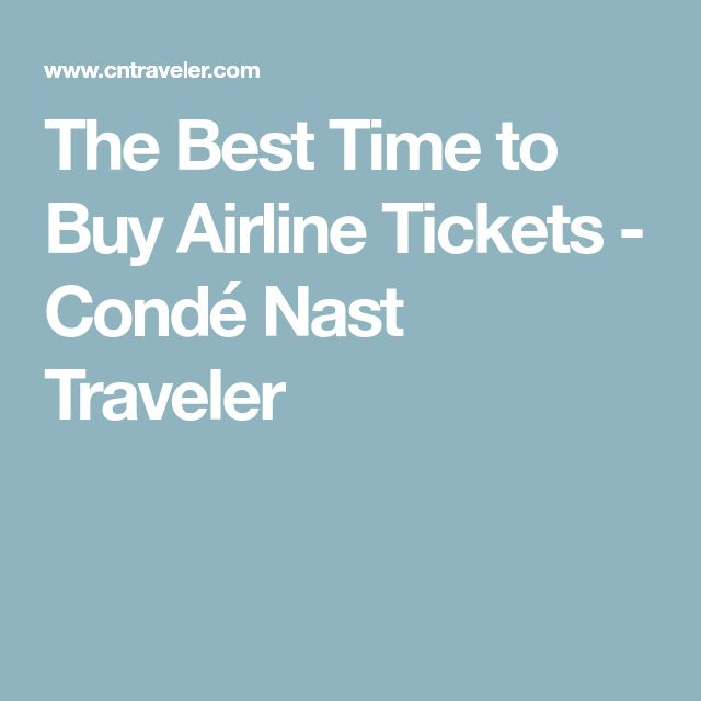 The Best Time to Buy Airline Tickets - Condé Nast Traveler
