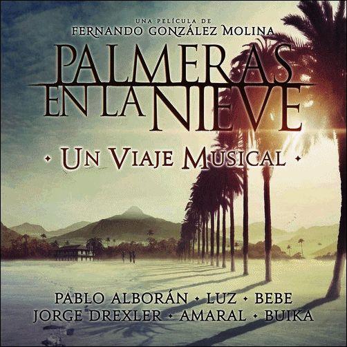 B.S.O Palmeras en la Nieve (Un Viaje Musical) (2015) [CD] - Groted