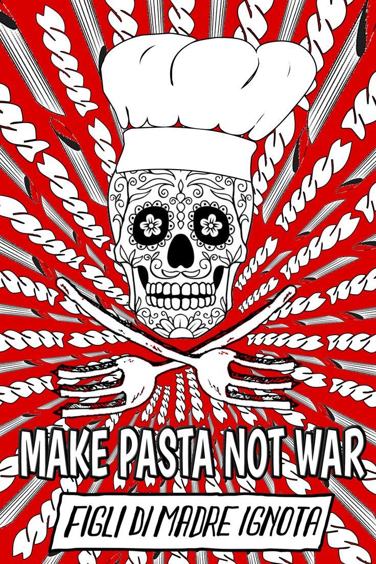 MAKE PASTA NOT WAR #sexmusicpasta #figlidimadreignota #makepastanotwar
