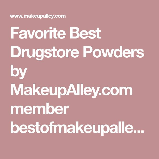 Favorite Best Drugstore Powders by MakeupAlley.com member bestofmakeupalley. NYX Professional Makeup Mineral Finishing Powder,Maybel…