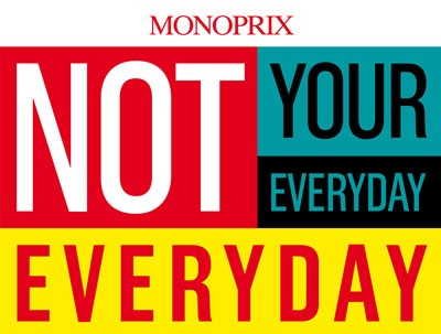 """Campaign: Not Your Everyday Everyday """"Not Your Everyday Everyday""""  / Client: Monoprix / Agency: Havas City / Country: France / Award: Art Direction Cristal & Grand Cristal (Campaign)"""