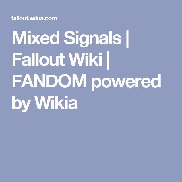 Mixed Signals | Fallout Wiki | FANDOM powered by Wikia
