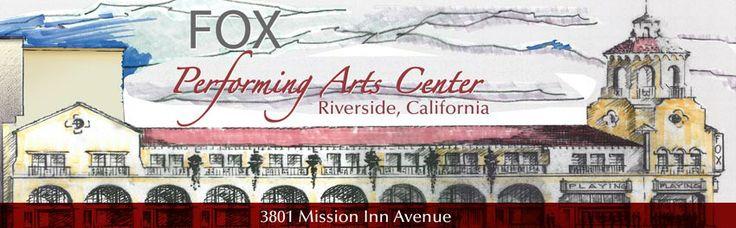 Fox Performing Arts Center, Riverside, California #ILoveRiverside 951-779-9800 FoxRiversideLive.com