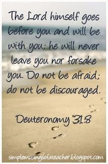 Deuteronomy 31: 8--one of my favorite verses