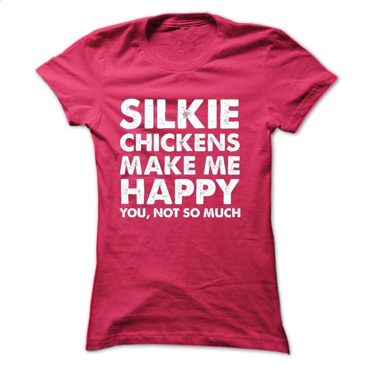 Silkie Chickens make me happy T Shirts, Hoodies, Sweatshirts - #shirt #plain t shirts. BUY NOW => https://www.sunfrog.com/Pets/Silkie-Chickens-make-me-happy.html?60505