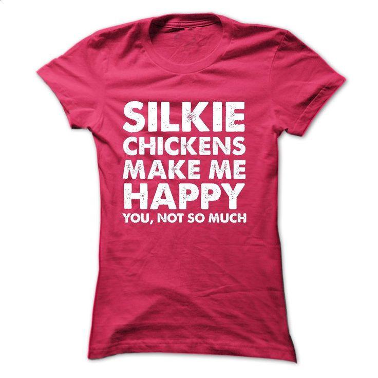 Silkie Chickens make me happy T Shirts, Hoodies, Sweatshirts - #shirt #plain t shirts. BUY NOW => https://www.sunfrog.com/Pets/Silkie-Chickens-make-me-happy.html?60505