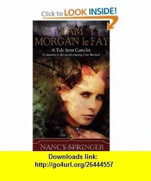 I Am Morgan le Fay (9780698119741) Nancy Springer , ISBN-10: 0698119746  , ISBN-13: 978-0698119741 ,  , tutorials , pdf , ebook , torrent , downloads , rapidshare , filesonic , hotfile , megaupload , fileserve