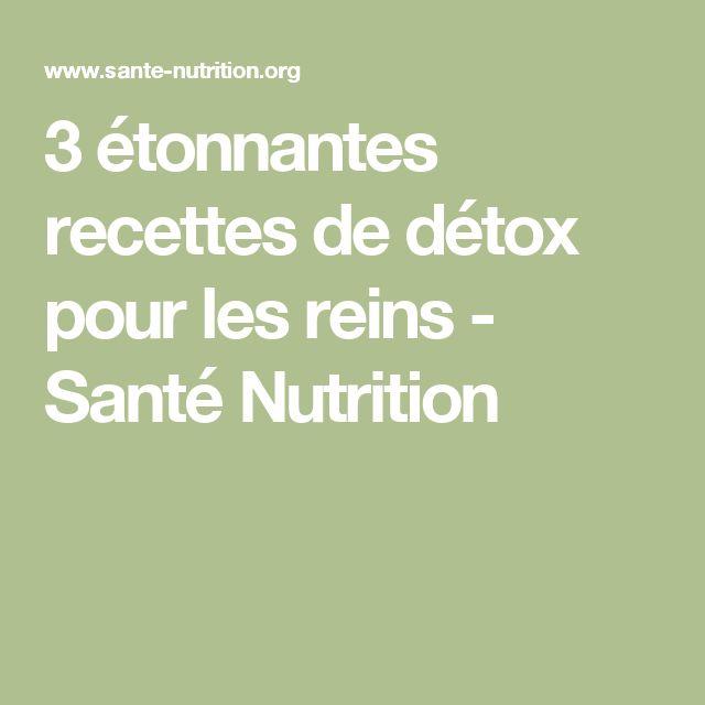 3 étonnantes recettes de détox pour les reins - Santé Nutrition