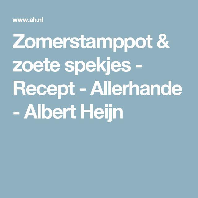 Zomerstamppot & zoete spekjes - Recept - Allerhande - Albert Heijn