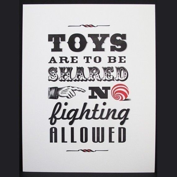 a nice little reminder for a playroom or shared bedroom. I've got a few people in mind who need to see this....