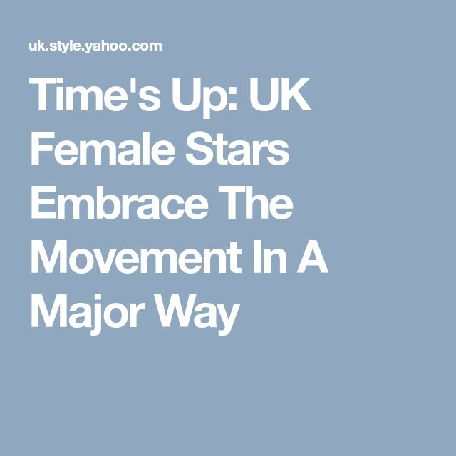 Time's Up: UK Female Stars Embrace The Movement In A Major Way