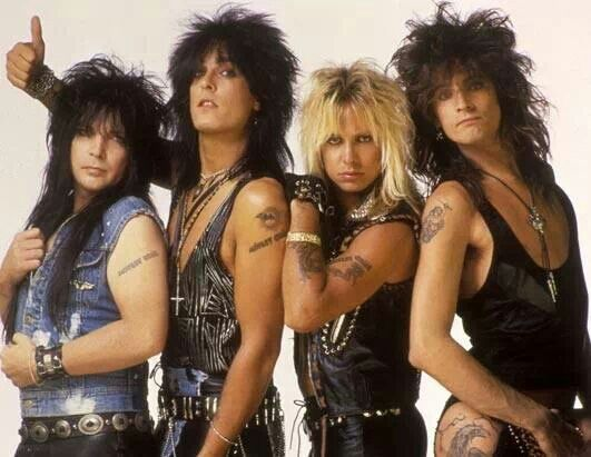 Motley Crue...yes,yes,yes, and yes!