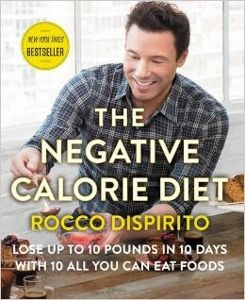 "Food list for The Negative Calorie Diet (2015) by Rocco DiSpirito. Eat 10 foods that are ""negative calorie"" and can help your body burn fat and lose weight. 10-Day Cleanse – 4 meals a day, including 3 smoothies and 1 meal (soup or salad every other day), mostly negative-calorie. 20-Day Eating Plan – 4 meals a day, and unlimited amounts of negative-calorie foods. Maintenance plan – Similar to 20-day plan, add some starches and occasional treats."