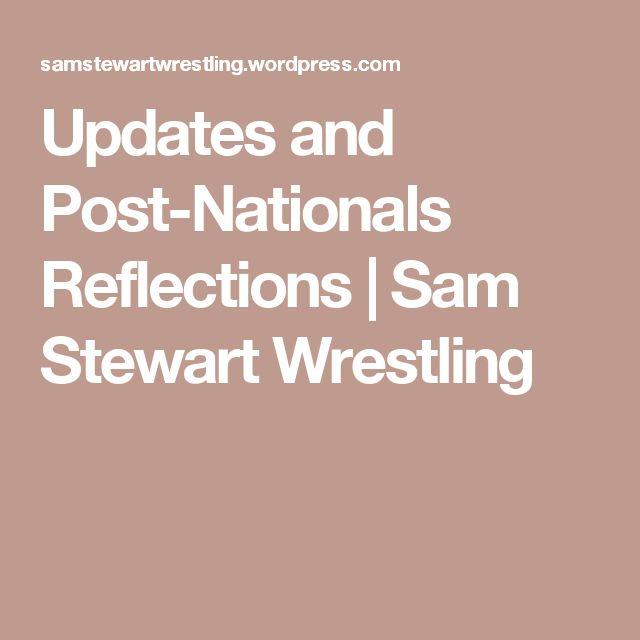 Updates and Post-Nationals Reflections   Sam Stewart Wrestling